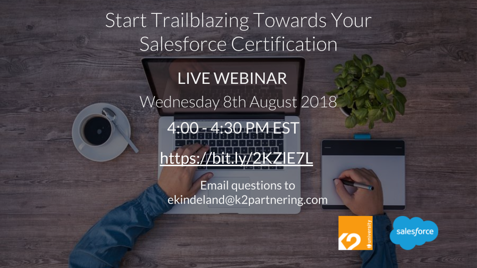 Start Trailblazing Towards Your Salesforce Certification - K2