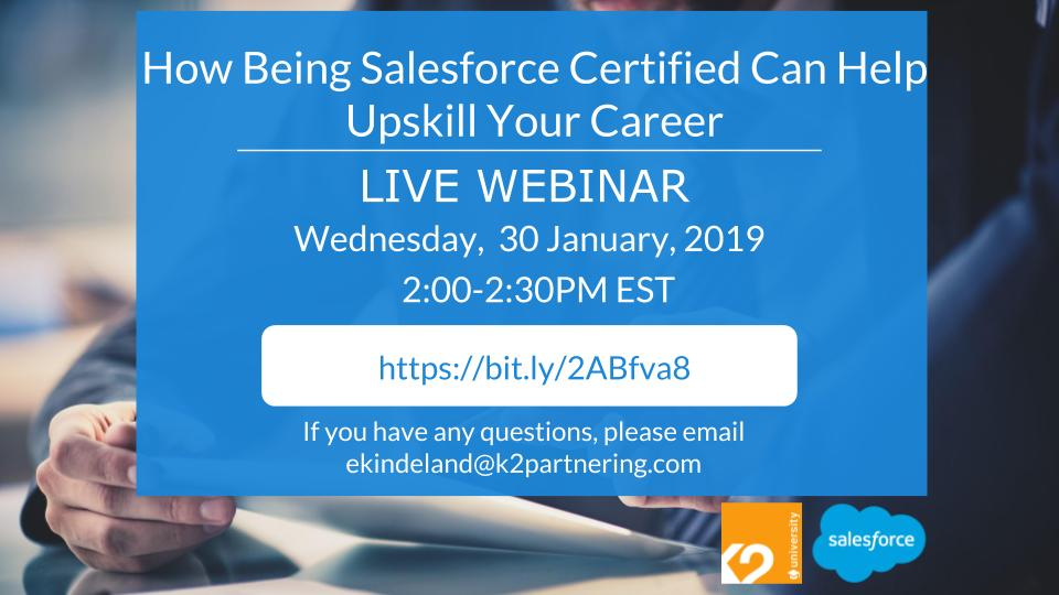 Webinar: How Being Salesforce Certified Can Help Upskill Your Career